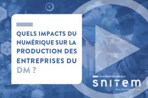 Colloque numérique en santé : Quels impacts du numérique sur la production des entreprises du DM ? 3 juin 2021